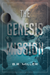 """B.R. Miller's new book """"The Genesis Mission"""" is a fascinating story of John Armstrong, Neil Armstrong's great-great grandson, as he goes to the moon with lieutenants."""