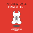 "Out Now: Andrew Rayel's ""Mass Effect"" (inHarmony Music)"