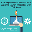 ConvergeHub CRM Partners with Zapier to Launch Integration With 750+ Apps