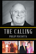 "Author Philip Pisciotta's New Book ""The Calling"" is a Heartfelt Memoir Celebrating a Catholic Upbringing and its Positive Influence Throughout the Life of the Writer"