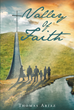"Author Thomas Ariaz's newly released ""Valley Of Faith"" is a book of five short stories showing the lives of very different people living in the San Joaquin Valley."
