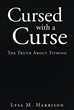 "Author Lysa M. Harrison's Newly Released ""Cursed With A Curse: The Truth About Tithing"" Is A Powerful Book On The Fallacy Of An Obligatory Tithe To The Church"