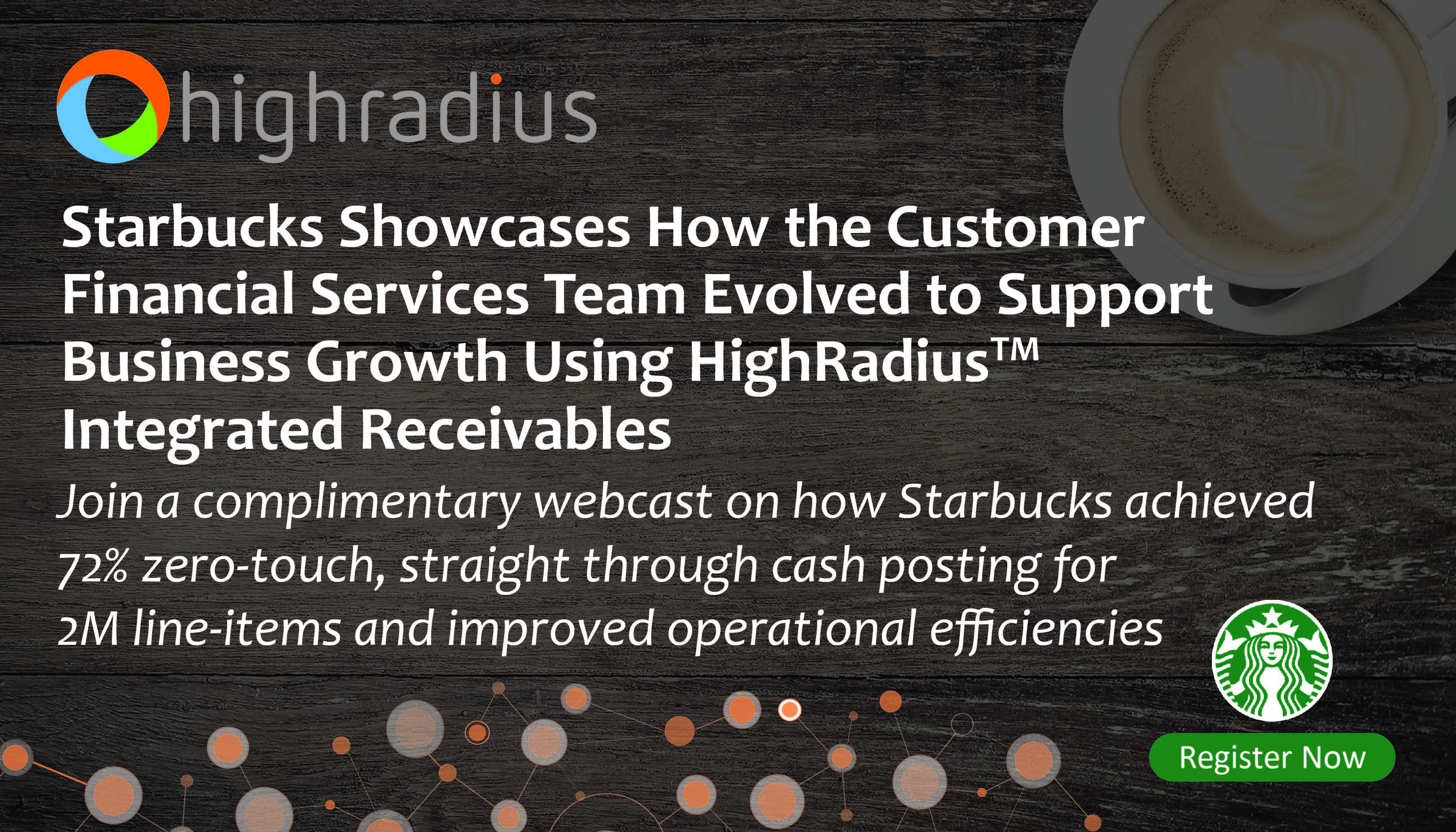 Starbucks Showcases How the Customer Financial Services Team Evolved to  Support Business Growth Using HighRadiusTM Integrated Receivables