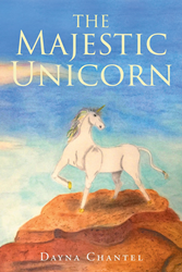 "Dayna Chantel's Newly Released ""The Majestic Unicorn"" Is an Entertaining Book About the Existence of Majestic Unicorns Before the Flood Happened in the Past"