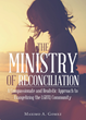 """Maximo A. Gomez's New """"The Ministry of Reconciliation: A Compassionate and Realistic Approach to Evangelizing the LGBTQ Community"""" is an Account on LGBTQ Discrimination"""