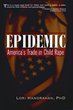 New Title from TrineDay, to be released on Oct 20th - Epidemic: America's Trade in Child Rape