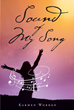"Author Karmen Worden's Newly Released ""Sound of My Song"" is a Captivating Story of Love, Life, Grief and Dealing with Depression in a Time When it was not Spoken of"