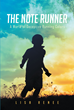 "Author Lisa Renee's newly released ""The Note Runner"" is the story of an ambitious boy who embarks on a mysterious yet lucrative career working for the enigmatic Mr. Sir."