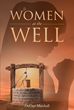 "DeCree Marshall's newly released ""Women at the Well"" is an inspiring set of testimonies from her own life and her struggle thorugh the healing process."