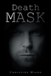 "Author Christine Miano's Newly Released ""DEATH MASK"" Tells the Story of How Two Investigators Uncovered the Dark Secrets of a Serial Robber Stalking the Sylvania Area"