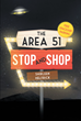 "Shirleen Helfrick's New Book ""The Area 51 Stop and Shop"" is an Unforeseen Adventure of a Boy Who Stumbles Upon Much More Than He Bargained For During His Summer Vacation"