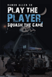 "Ramon E. Allen Sr.'s new book ""Play the Player, Squash the Game"" is the intense tale of Sergeant LeBlanc and his courageous crew as they wage war against crack cocaine."