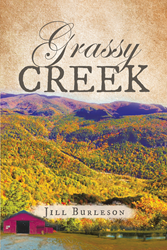 """Jill Burleson's new book """"Grassy Creek"""" is an emotional and illuminating story about the recounting of one's past in an attempt to regain a dying passion."""