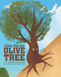 "The Sisters Spurlock's Newly Released ""I Give You the Olive Tree"" Is a Story That Teaches Young Readers About Unconditional Love and Sacrifice"