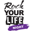 Rock Your Life Night Debuts at the City National Grove of Anaheim (CA) on Saturday Evening, November 4, 2017 at 8:00 PM