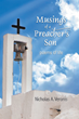 "Author Nicholas A. Veronis's newly released ""Musings of a Preacher's Son"" is a collection of poetry based on the wisdom the author has acquired over a lifetime"