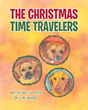 "Author L.M. Haynes's Newly Released ""The Christmas Time Travelers"" Is A Christmas Story That Will Restore One Man's Faith In The Miracle Of Christmas"
