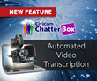 Online Research Platform Civicom Chatterbox® Adds Automated Video Transcription Feature