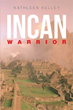 Kathleen Kelley announces release of 'Incan Warrior'