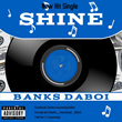 "Dallas Hip-Hop Aritst Banks Daboi Drops New Single ""Shine"""