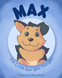 "Samuel Haddad's Newly Released ""Max: The Little Guy Who Thought"" Is The Gripping Story That Chronicles The Trials And Tribulations Of Three Unlikely Best Friends"