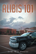 "Jami Kay Owens's Newly Released ""Alibis 101"" Is A Suspense-Filled Story About The Police Investigation Into A Missing Man, Colleagues And Subordinates Despise"