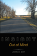 "Author John D. Day's new book ""Insight: Out of Mind"" is a shrewd narrative of the psychological battles waged every day."