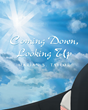 "Marian S. Taylor's newly released ""Coming Down, Looking Up"" is a lovely story of a young baby's first perceptions of the world."