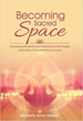 'Becoming Sacred Space' Explores Ways to Find Clarity, Empowerment