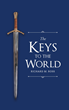 "Author Richard M. Ross's Newly Released ""The Keys to the World"" is the Spiritual Adventure of Roma and Robert as a Spectral Figure Beckons to Them"