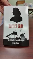 """Harriet Lane: The Original First Lady of Washington"" is Bob O'Connor's thirteenth book."