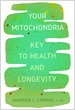 Big Boost Media Releases Your Mitochondria: Key To Health and Longevity