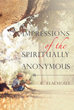 """K. Teachout's New Book """"Impressions of the Spiritually Anonymous"""" Is an Inspiriting Book Juxtaposing Life Experiences with Romanticized Imagery"""