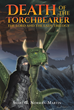 "Author Shari G. Norman-Martin's new book ""The Lord and the Lady Trilogy: Death of the Torchbearer"" is a riveting fantasy of medieval courts, alliances, and dark magic"