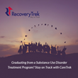 Recovery,Addiction, Substance Abuse, Treatment, Technology, Sobriety, Alcoholism, RecoveryTrek, MobileTrek, Drug Testing, CareTrek, Aftercare, Continuing Care