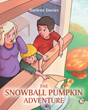 "Darlene Davies's new book ""The Snowball Pumpkin Adventure"" is a creatively crafted and vividly illustrated journey into the imagination."