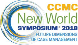 CCMC's New World Symposium 2018: Future Dimensions of Case Management
