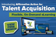 New Affirmative Action eLearning for Talent Acquisition is Now Available