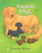"Brenda Moore's Newly Released ""Raggedy Paul"" is a Lovely Tale that talks about Self-Esteem, Acceptance and Tolerance"