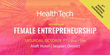 The HealthTech Venture Network Celebrates Innovation and Female Entrepreneurship at Fourth Annual Conference in Boston