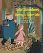 "Cecil McCrory's Newly Released ""Julia's Adventures With Harvey and Tinker Belle: Julia Meets Harvey"" is a Delightful Tale That Tells a Valuable Lesson for a Lifetime"
