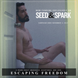 Escaping Freedom is now fundraising on Seed&Spark