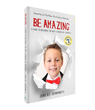 BE AMAZING the Book by The World's Youngest Motivational Speaker The Amazing John John. Published by Los Angeles Publisher Beyond Publishing