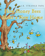 "J.R. Strange's new book ""How Honey Bees Make a New Home"" is a touching and lovable story of family for young readers."