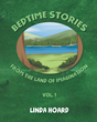 """Author Linda Hoard's New Book """"Bedtime Stories From the Land of Imagination Vol. 1"""" is the Captivating Collection of Six Charming Stories Rooted with Treasured Wisdom"""