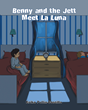 "Erika Pullin-Costilla's New Book ""Benny And The Jett Meet La Luna"" Is An Enchanting Tale About A Night Adventure Of Two Young Boys With La Luna Before Sleeping"