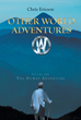 "Chris Ericson's New Book ""Other World Adventures O.W.A: Volume One The Duway Adventure"" is an Eye-popping Adventure Filled With Action, Fantasy, and Magic"