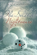 "Mark Maronde's New Book ""The Solstice Nightmare"" Is an Exhilarating Part of a Book Series About the Violent Occurrences That Lead to the Downfall of a Society"