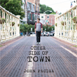 John Paciga - Other Side of Town