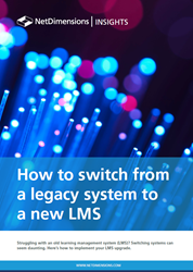 The new NetDimensions Insight explains how to switch to a new LMS